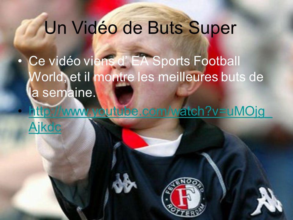 Un Vidéo de Buts Super Ce vidéo viens d' EA Sports Football World, et il montre les meilleures buts de la semaine.