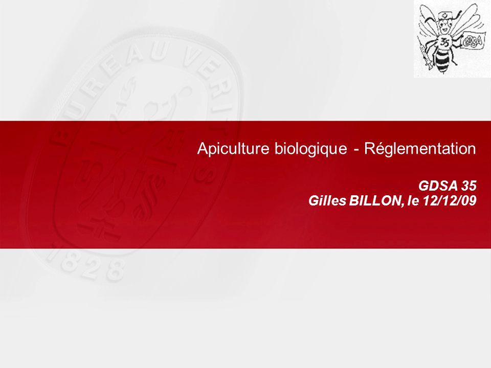 Apiculture biologique - Réglementation GDSA 35 Gilles BILLON, le 12/12/09