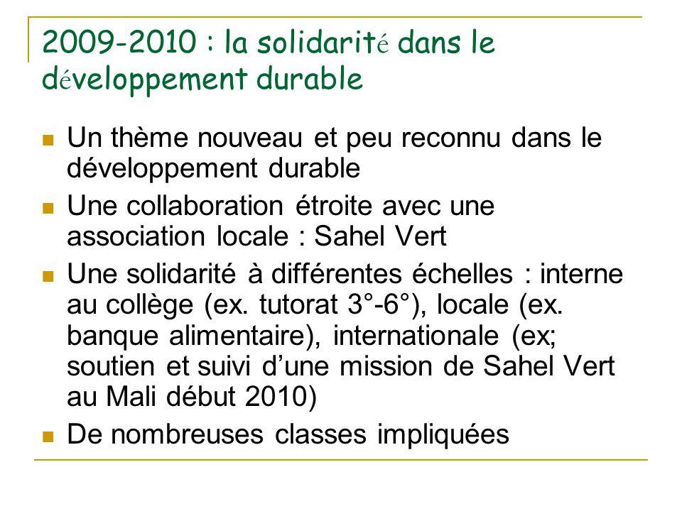 2009-2010 : la solidarit é dans le d é veloppement durable Un thème nouveau et peu reconnu dans le développement durable Une collaboration étroite ave