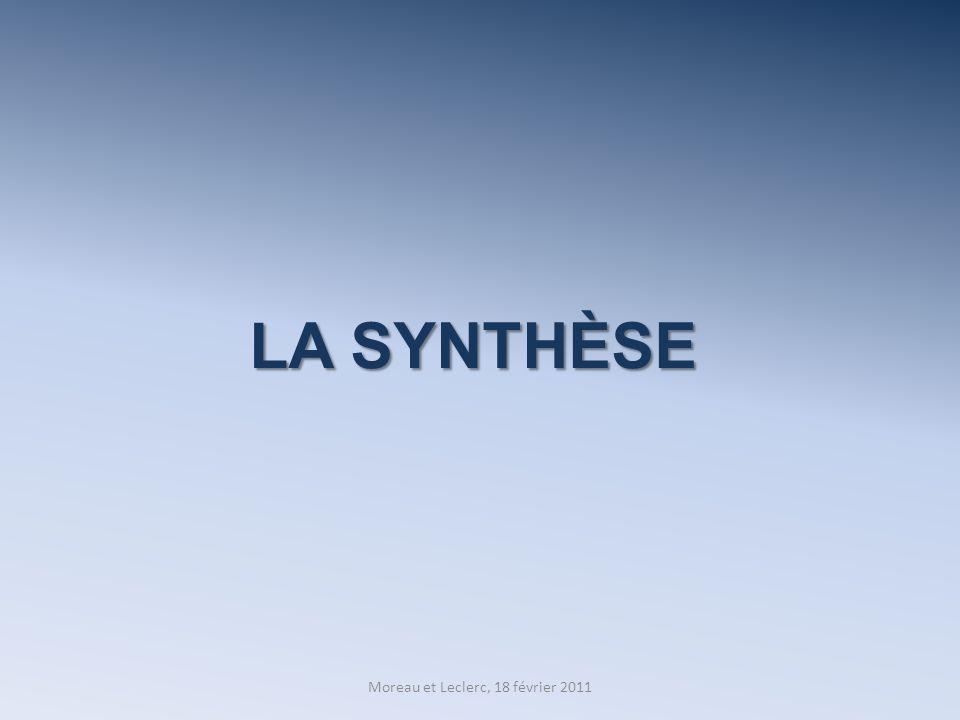 LA SYNTHÈSE Moreau et Leclerc, 18 février 2011
