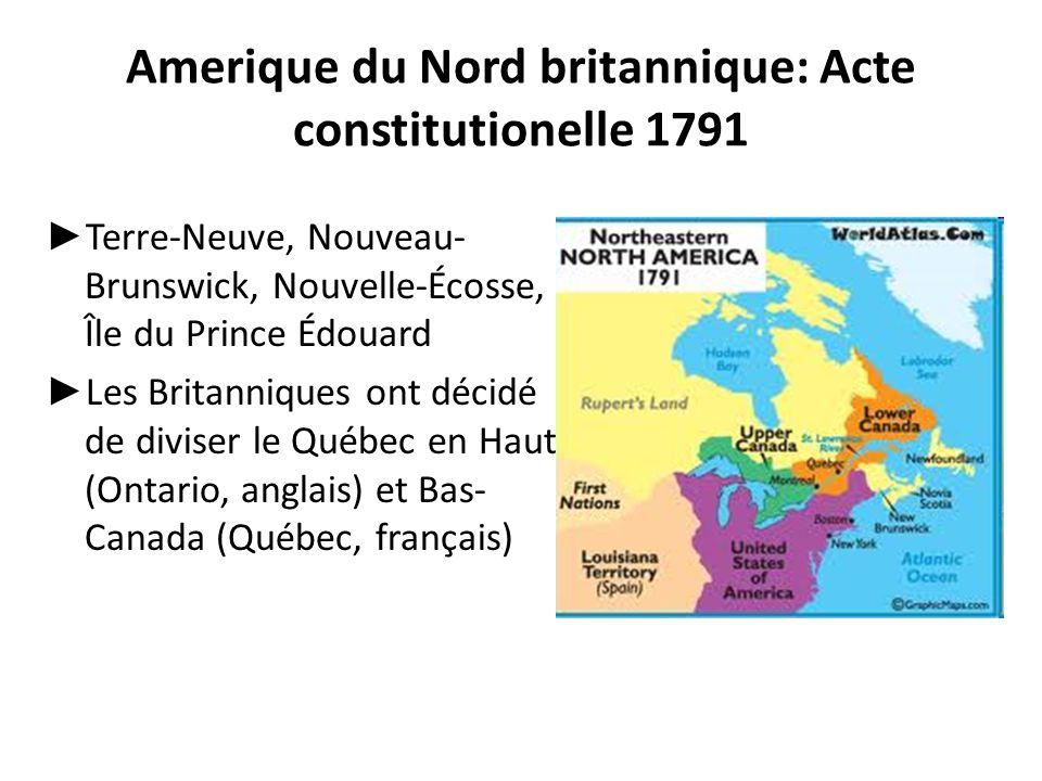 Amerique du Nord britannique: Acte constitutionelle 1791 ► Terre-Neuve, Nouveau- Brunswick, Nouvelle-Écosse, Île du Prince Édouard ► Les Britanniques