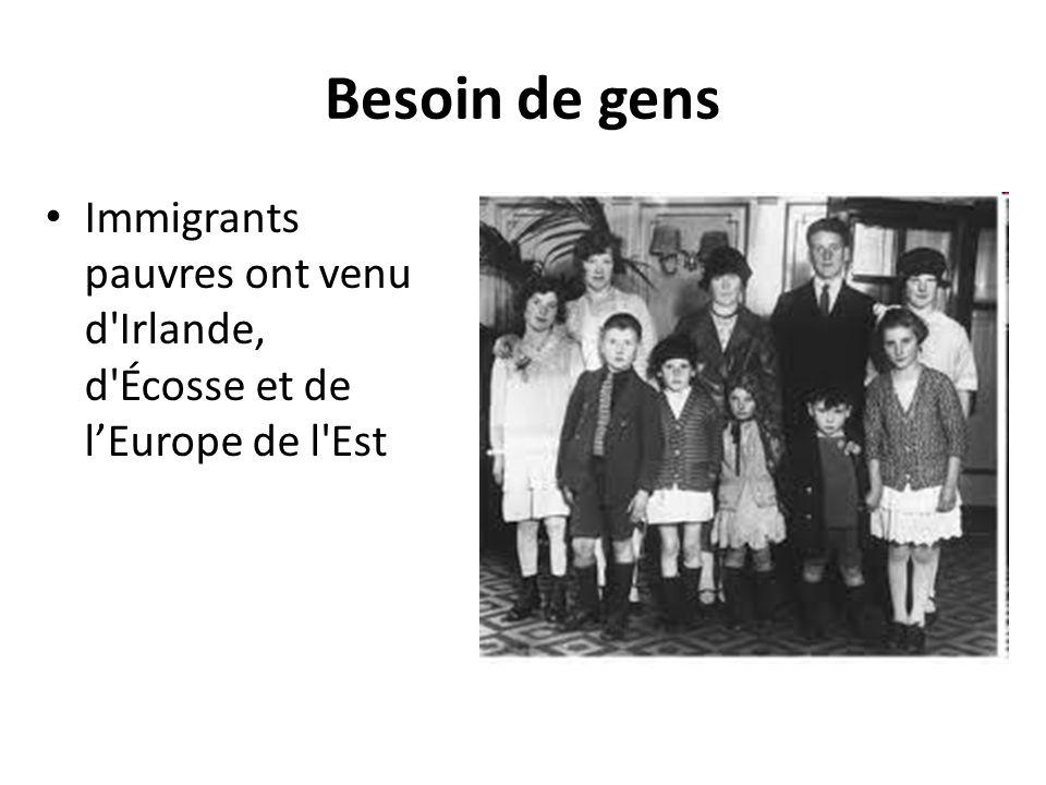 Besoin de gens Immigrants pauvres ont venu d'Irlande, d'Écosse et de l'Europe de l'Est