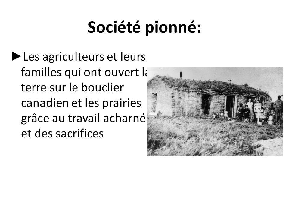 Société pionné: ► Les agriculteurs et leurs familles qui ont ouvert la terre sur le bouclier canadien et les prairies grâce au travail acharné et des