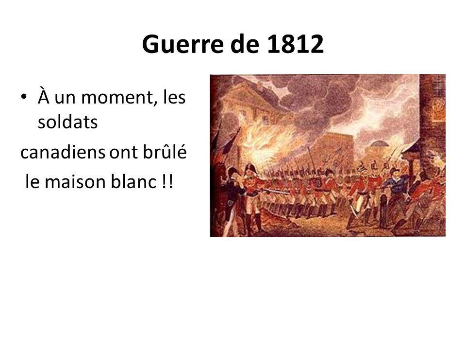 Guerre de 1812 À un moment, les soldats canadiens ont brûlé le maison blanc !!