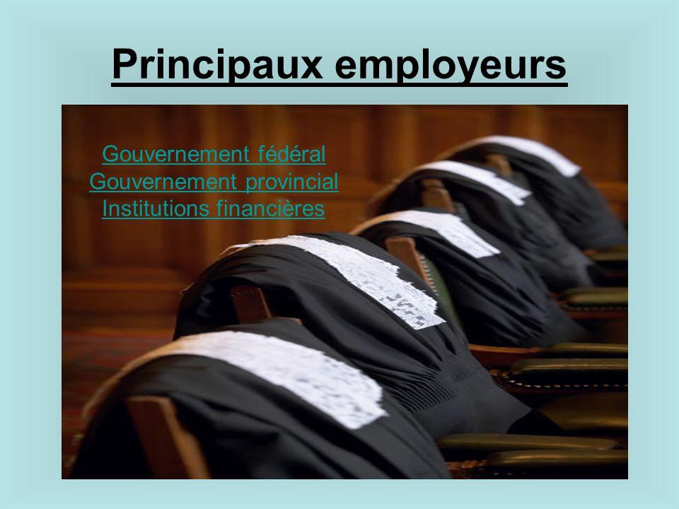 Principaux employeurs Gouvernement fédéral Gouvernement provincial Institutions financières