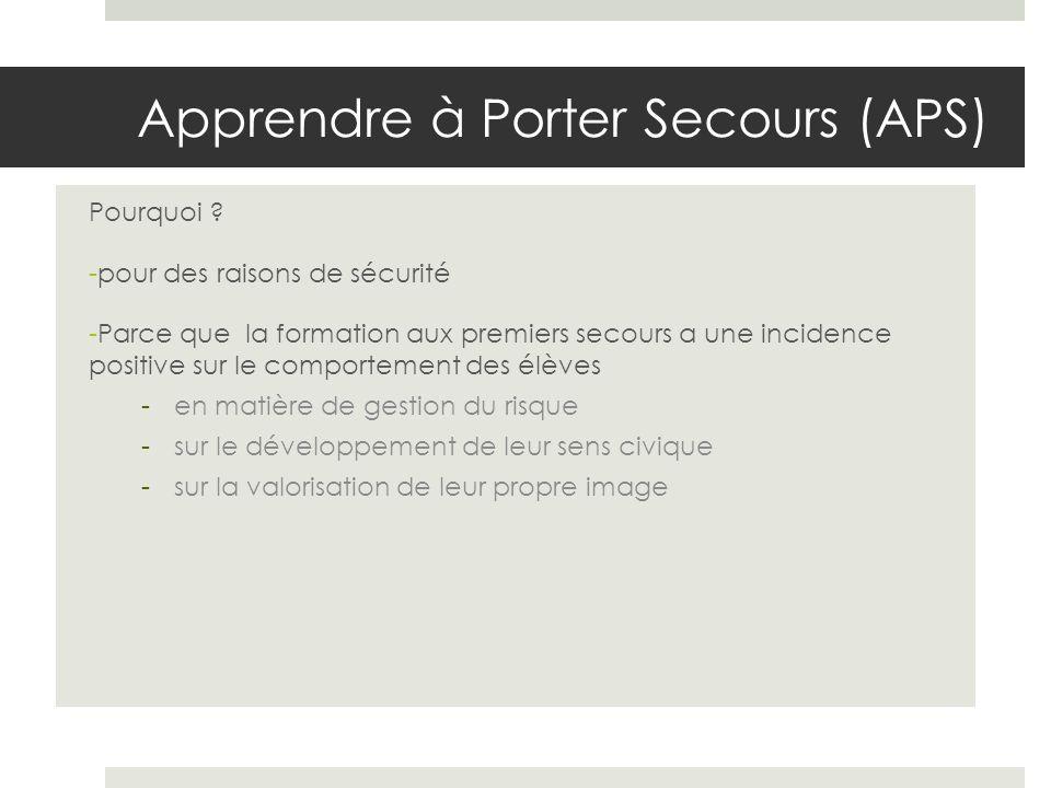 Apprendre à Porter Secours (APS) Pourquoi .