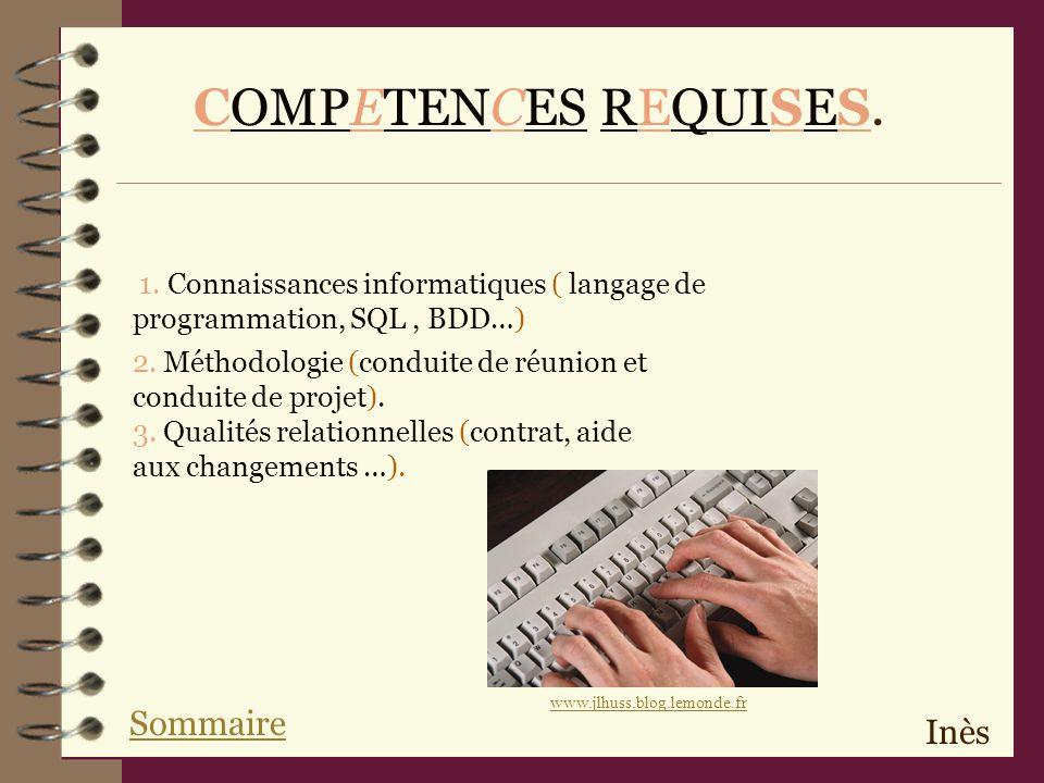 COMPETENCES REQUISES.1. Connaissances informatiques ( langage de programmation, SQL, BDD…) 2.