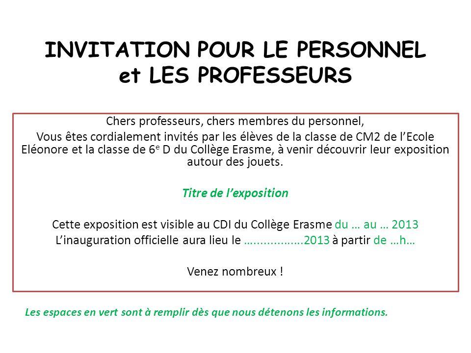 INVITATION POUR LE PERSONNEL et LES PROFESSEURS Chers professeurs, chers membres du personnel, Vous êtes cordialement invités par les élèves de la cla