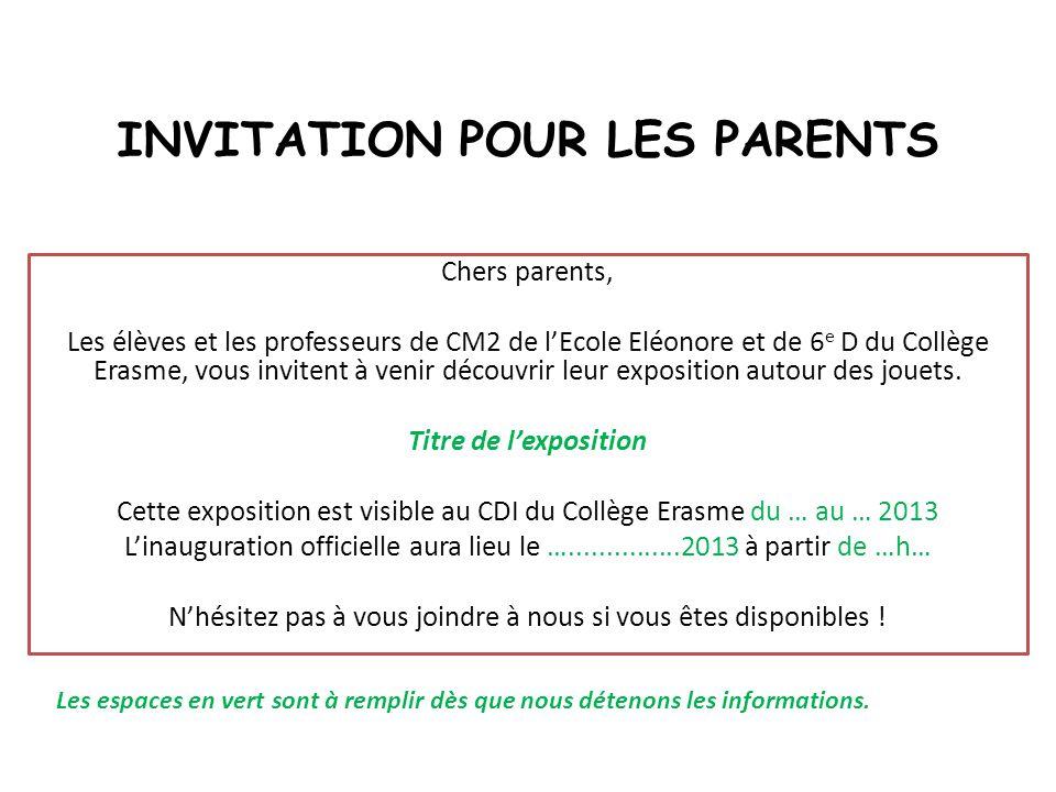 INVITATION POUR LES PARENTS Chers parents, Les élèves et les professeurs de CM2 de l'Ecole Eléonore et de 6 e D du Collège Erasme, vous invitent à ven