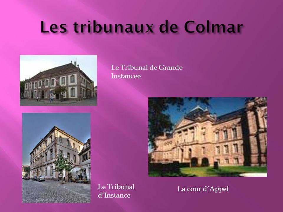 Le Tribunal de Grande Instancee Le Tribunal d'Instance La cour d'Appel