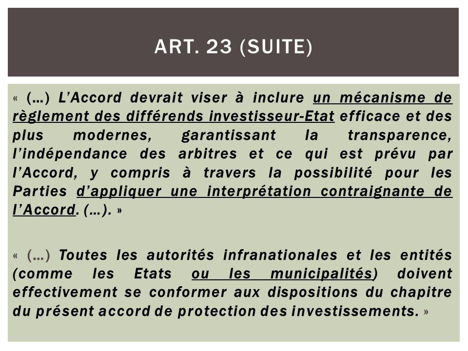 « (…) L'Accord devrait viser à inclure un mécanisme de règlement des différends investisseur-Etat efficace et des plus modernes, garantissant la trans