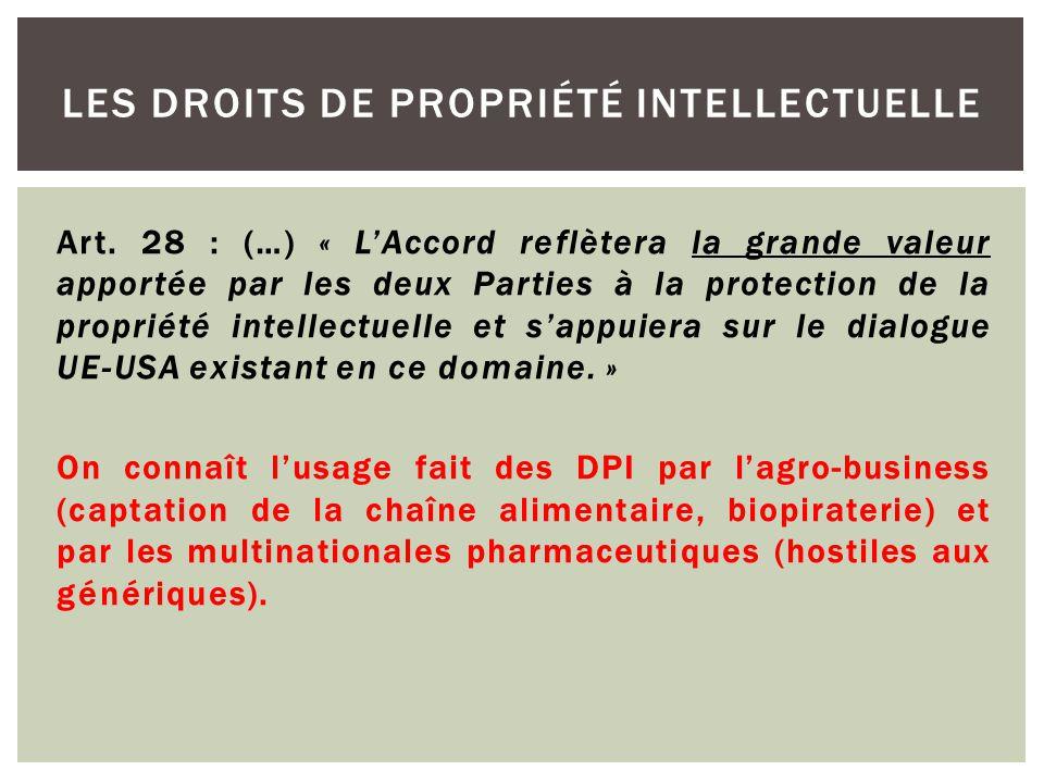 Art. 28 : (…) « L'Accord reflètera la grande valeur apportée par les deux Parties à la protection de la propriété intellectuelle et s'appuiera sur le