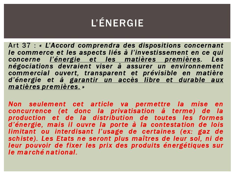 Art 37 : « L'Accord comprendra des dispositions concernant le commerce et les aspects liés à l'investissement en ce qui concerne l'énergie et les mati