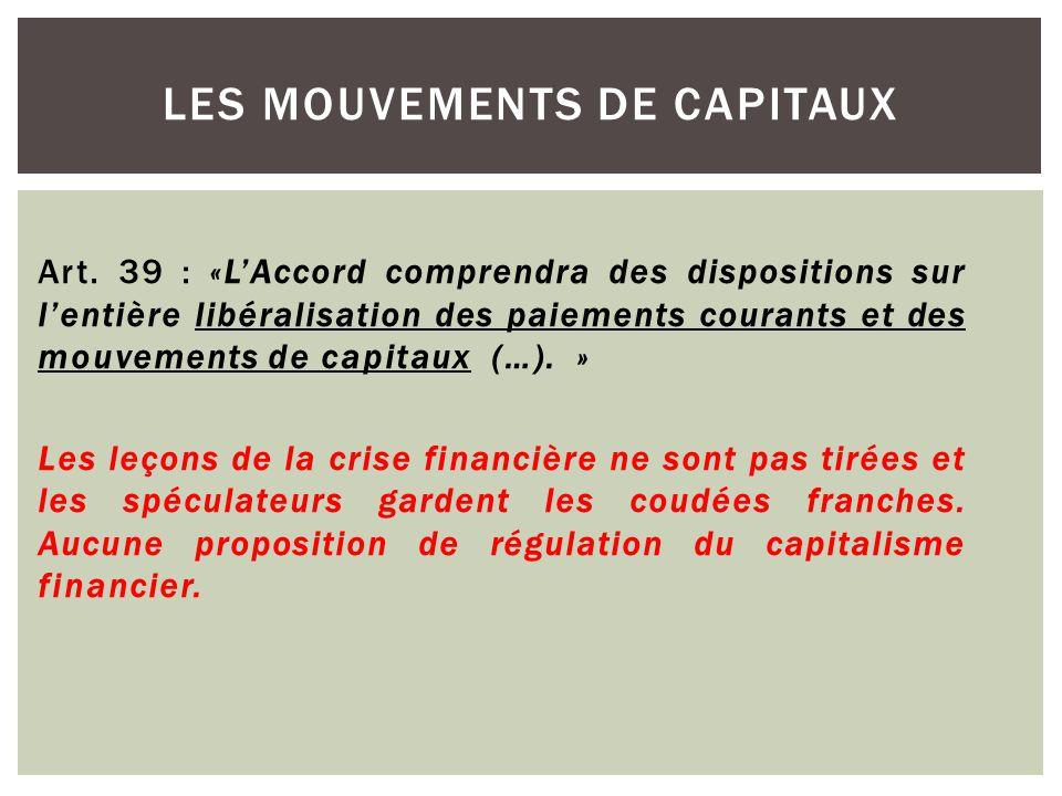 Art. 39 : «L'Accord comprendra des dispositions sur l'entière libéralisation des paiements courants et des mouvements de capitaux (…). » Les leçons de