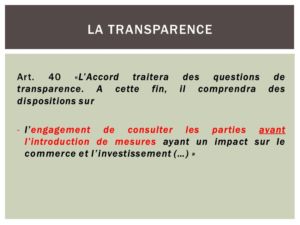 Art. 40 «L'Accord traitera des questions de transparence.