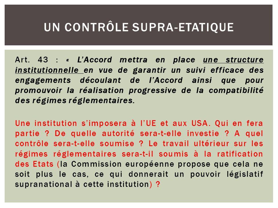 Art. 43 : « L'Accord mettra en place une structure institutionnelle en vue de garantir un suivi efficace des engagements découlant de l'Accord ainsi q