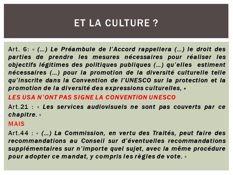 Art. 6: « (…) Le Préambule de l'Accord rappellera (…) le droit des parties de prendre les mesures nécessaires pour réaliser les objectifs légitimes de