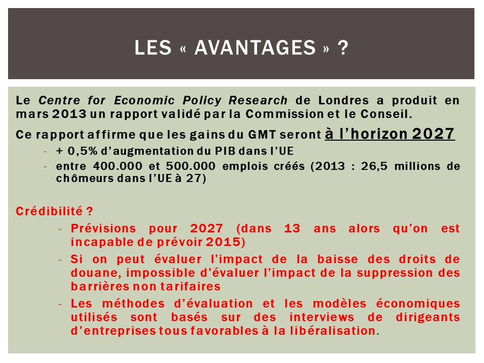 Le Centre for Economic Policy Research de Londres a produit en mars 2013 un rapport validé par la Commission et le Conseil.