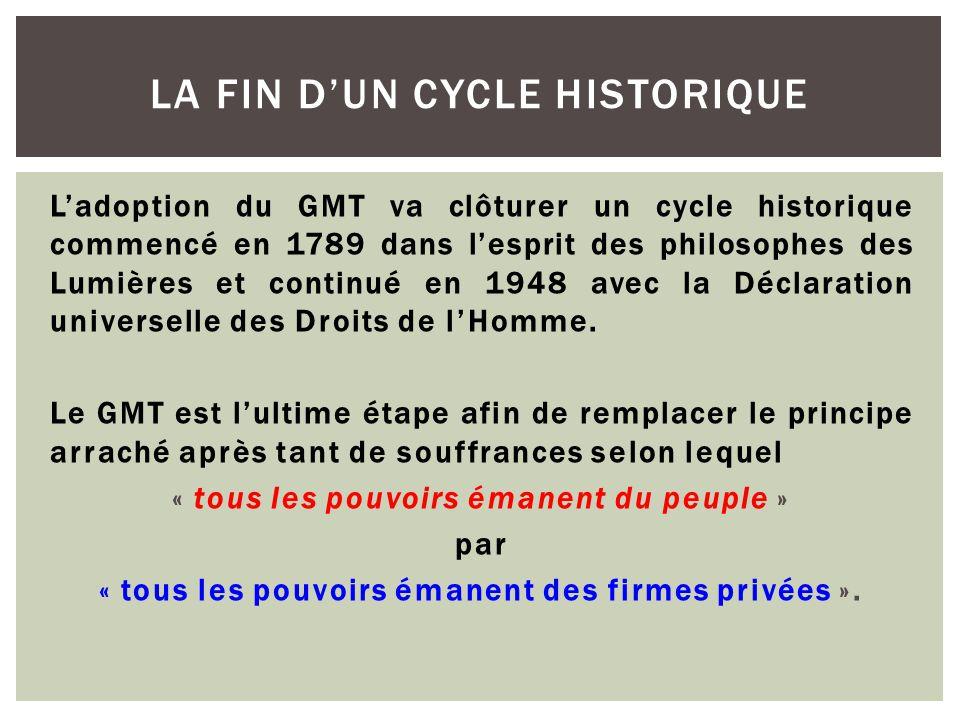 L'adoption du GMT va clôturer un cycle historique commencé en 1789 dans l'esprit des philosophes des Lumières et continué en 1948 avec la Déclaration