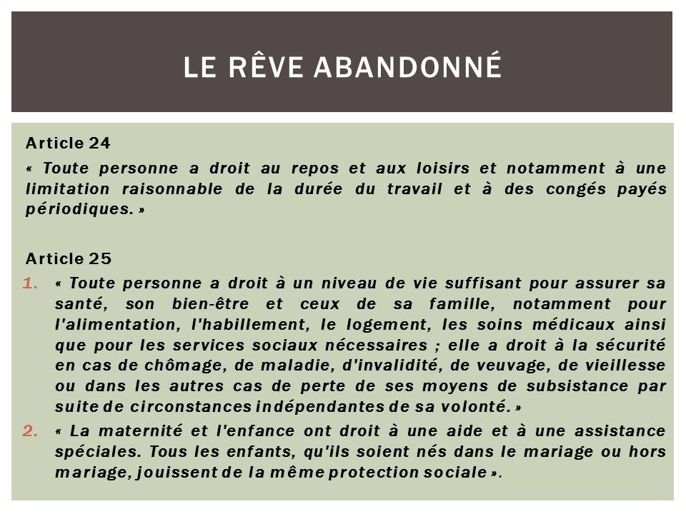 Article 24 « Toute personne a droit au repos et aux loisirs et notamment à une limitation raisonnable de la durée du travail et à des congés payés pér