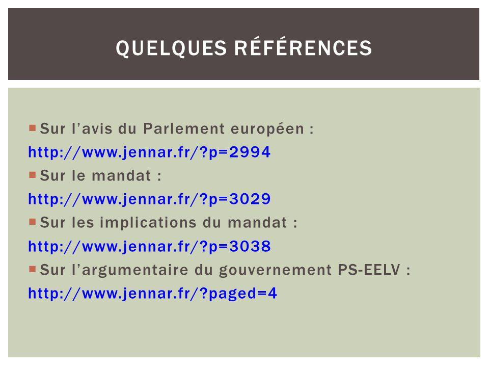  Sur l'avis du Parlement européen : http://www.jennar.fr/?p=2994  Sur le mandat : http://www.jennar.fr/?p=3029  Sur les implications du mandat : ht