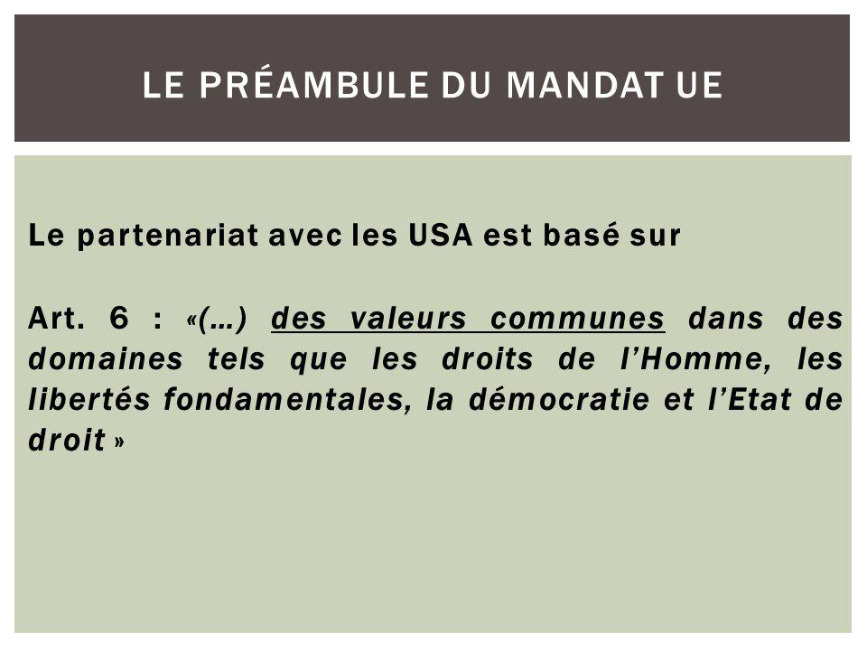 Le partenariat avec les USA est basé sur Art. 6 : «(…) des valeurs communes dans des domaines tels que les droits de l'Homme, les libertés fondamental