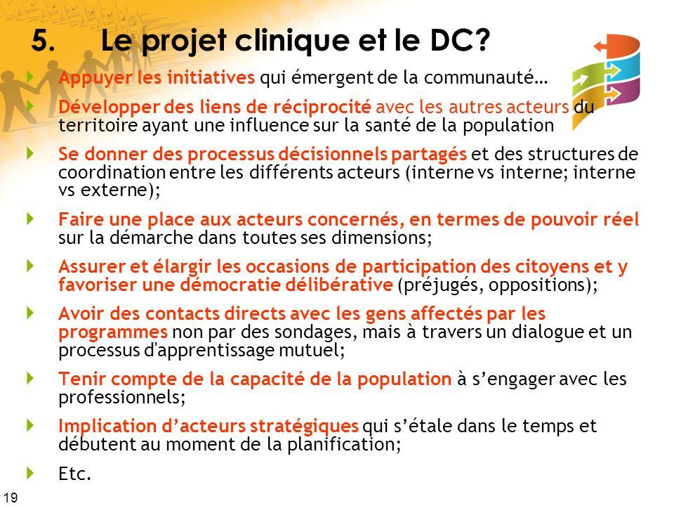 19 5.Le projet clinique et le DC.