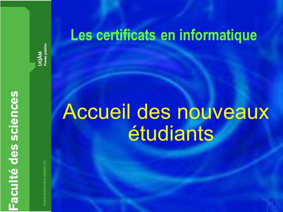Les certificats en informatique Accueil des nouveaux étudiants