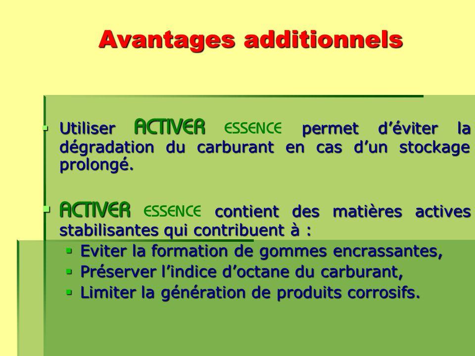 Avantages additionnels  Utiliser ACTIVER permet d'éviter la dégradation du carburant en cas d'un stockage prolongé.