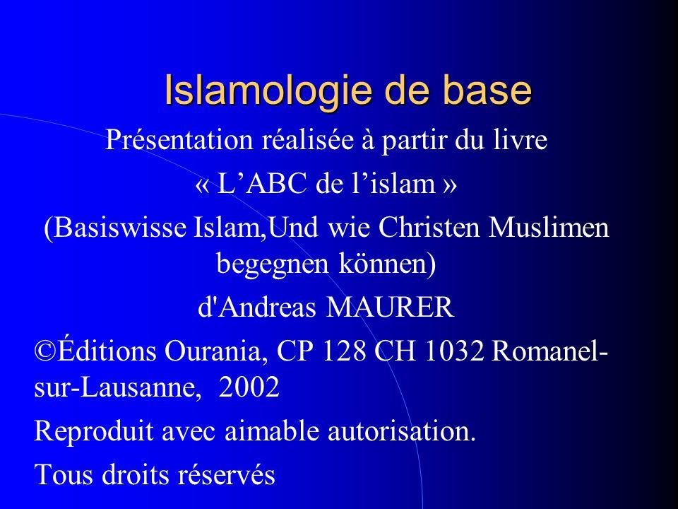 Islamologie de base Présentation réalisée à partir du livre « L'ABC de l'islam » (Basiswisse Islam,Und wie Christen Muslimen begegnen können) d'Andre