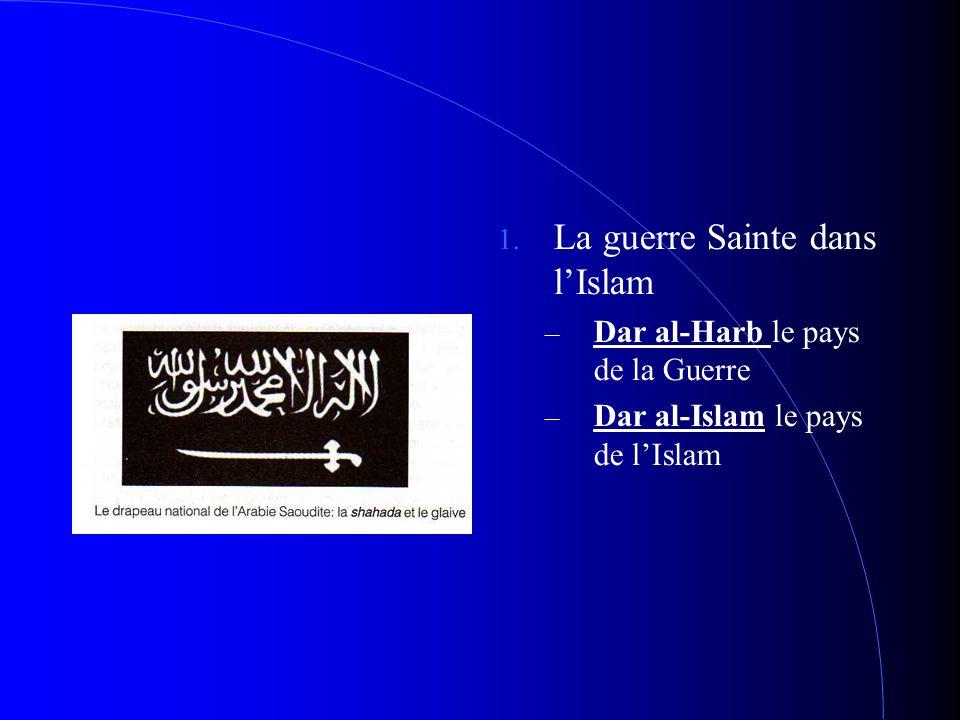 a guerre Sainte dans l'Islam –D–Dar al-Harb le pays de la Guerre –D–Dar al-Islam le pays de l'Islam