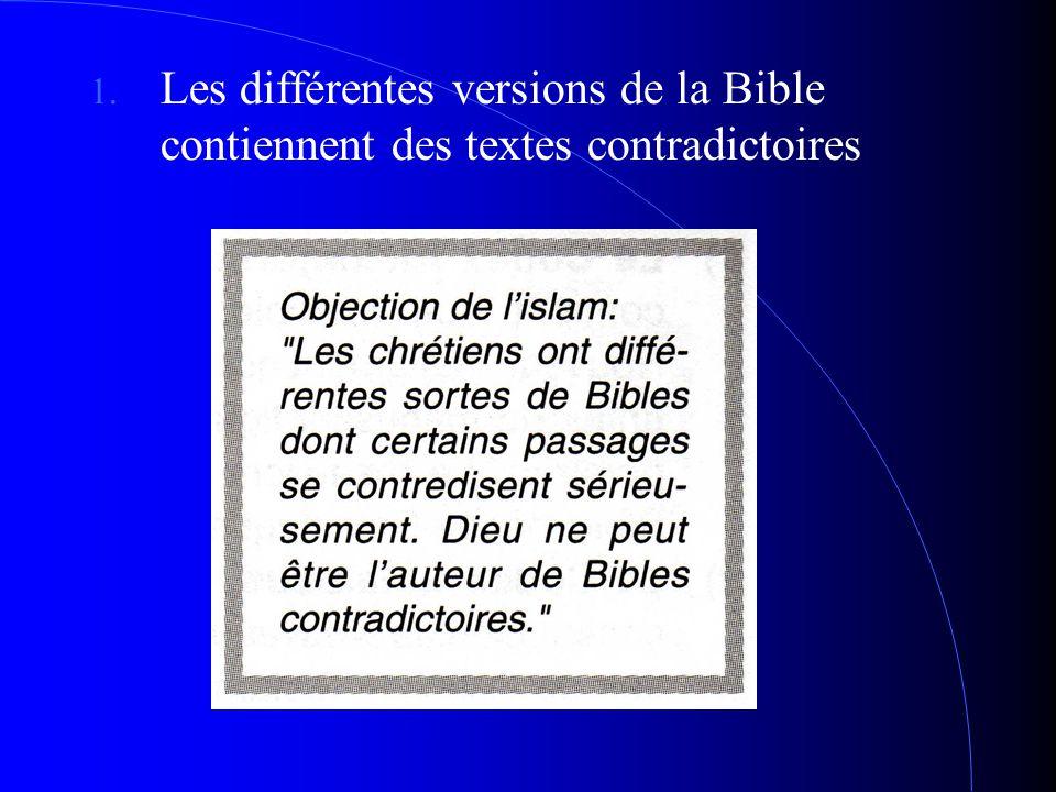 1. Les différentes versions de la Bible contiennent des textes contradictoires