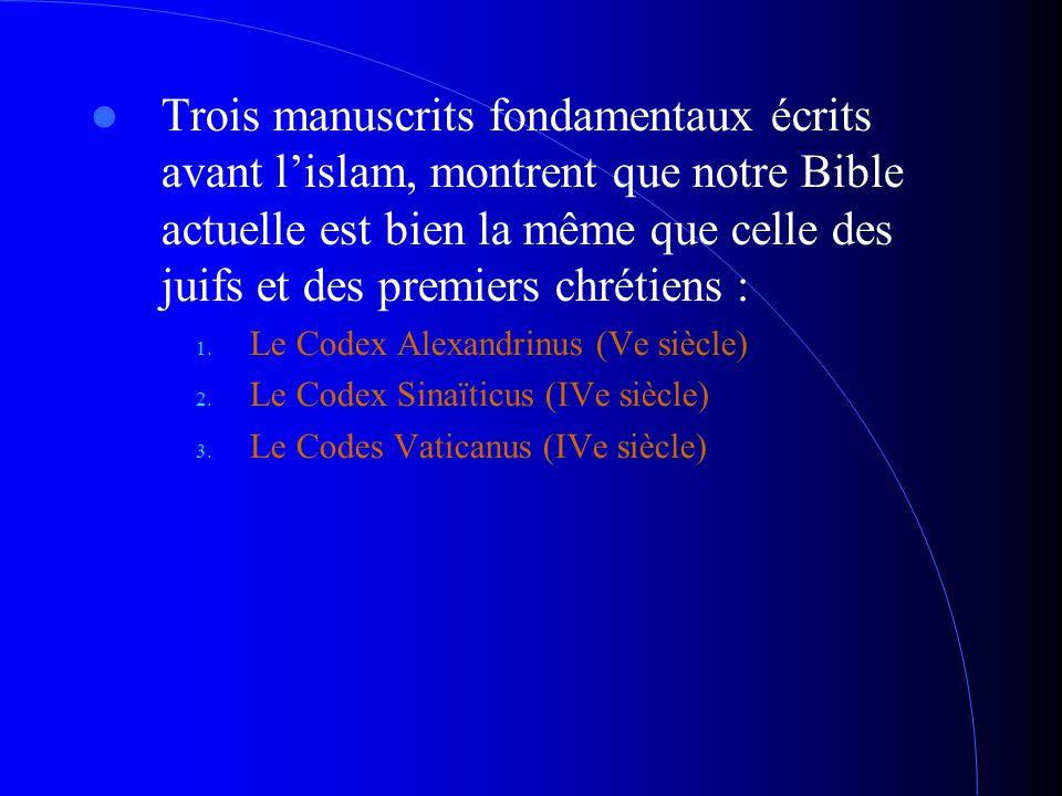 Trois manuscrits fondamentaux écrits avant l'islam, montrent que notre Bible actuelle est bien la même que celle des juifs et des premiers chrétiens :