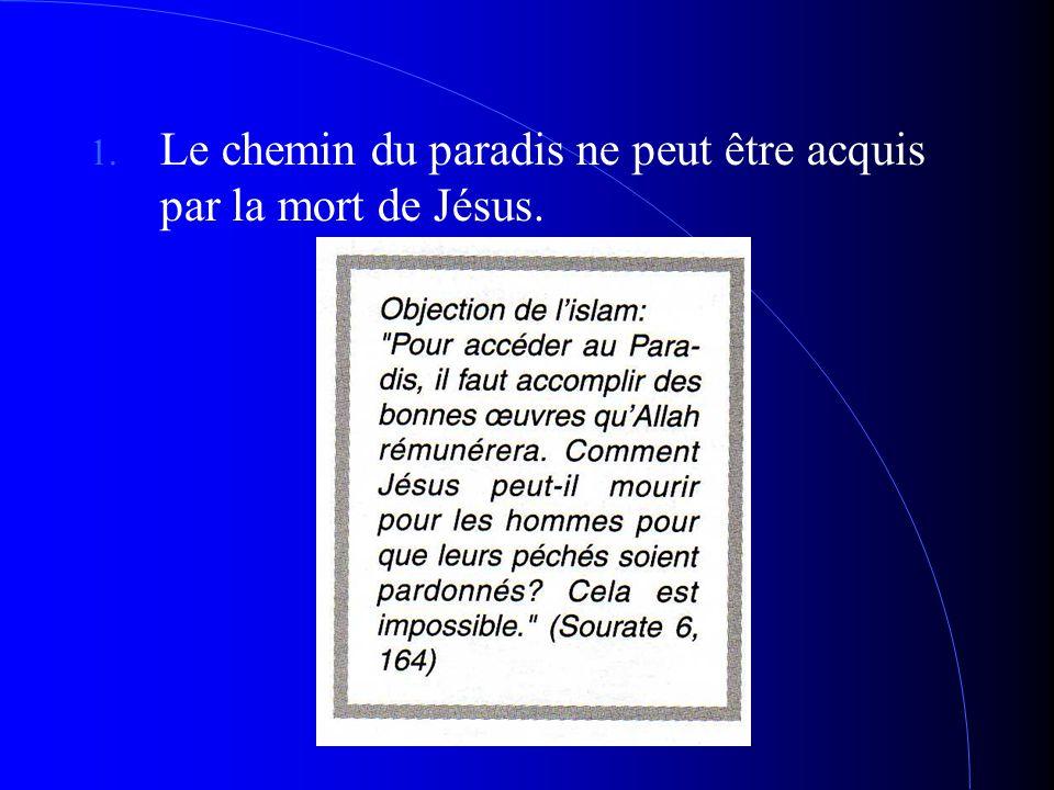e chemin du paradis ne peut être acquis par la mort de Jésus.