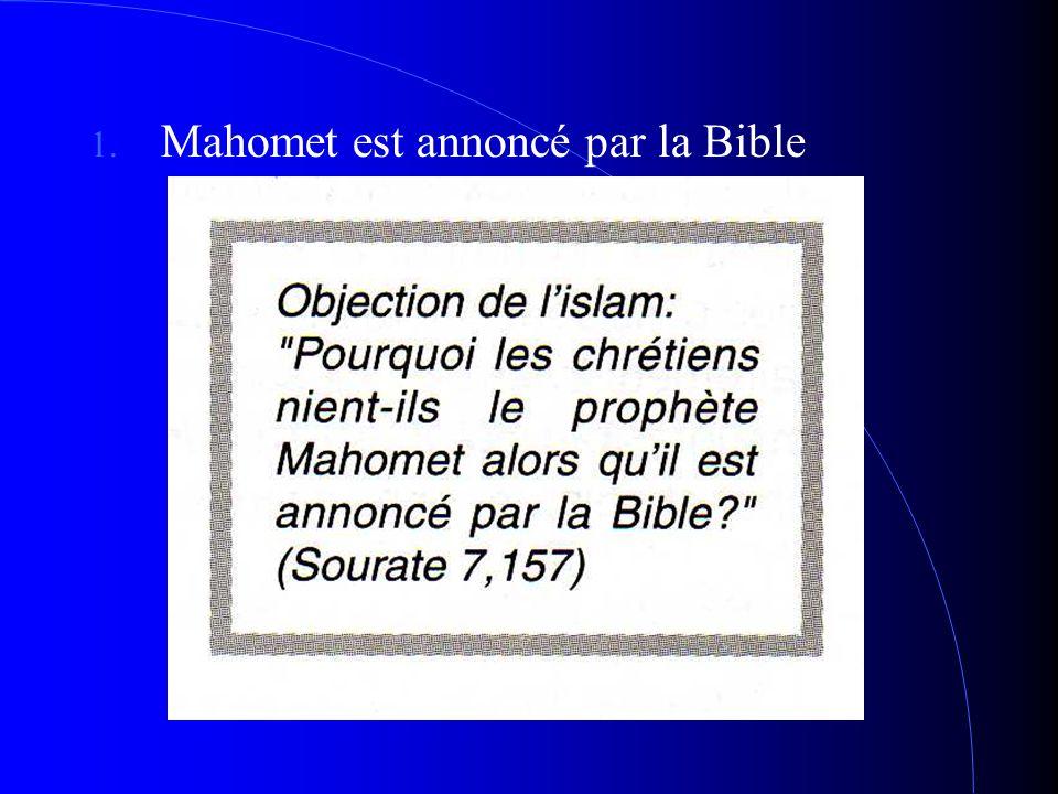 1. Mahomet est annoncé par la Bible