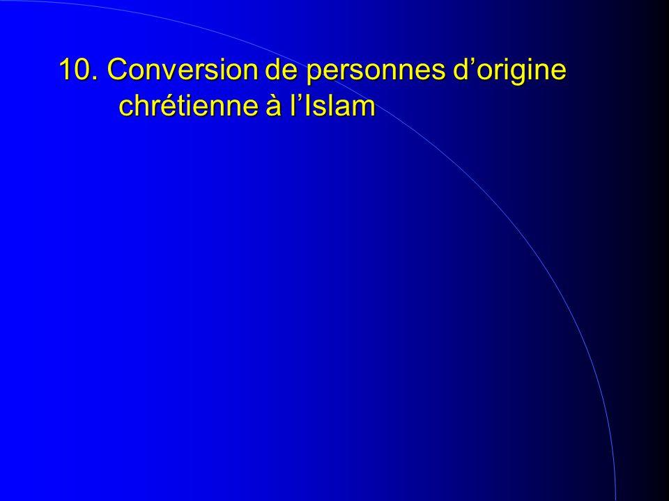 10. Conversion de personnes d'origine chrétienne à l'Islam