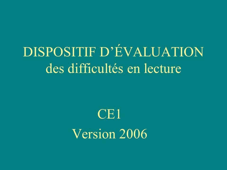 DISPOSITIF D'ÉVALUATION des difficultés en lecture CE1 Version 2006
