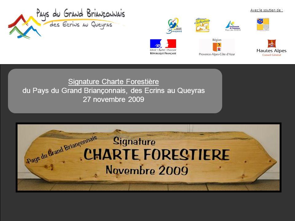 Avec le soutien de : Signature Charte Forestière du Pays du Grand Briançonnais, des Ecrins au Queyras 27 novembre 2009
