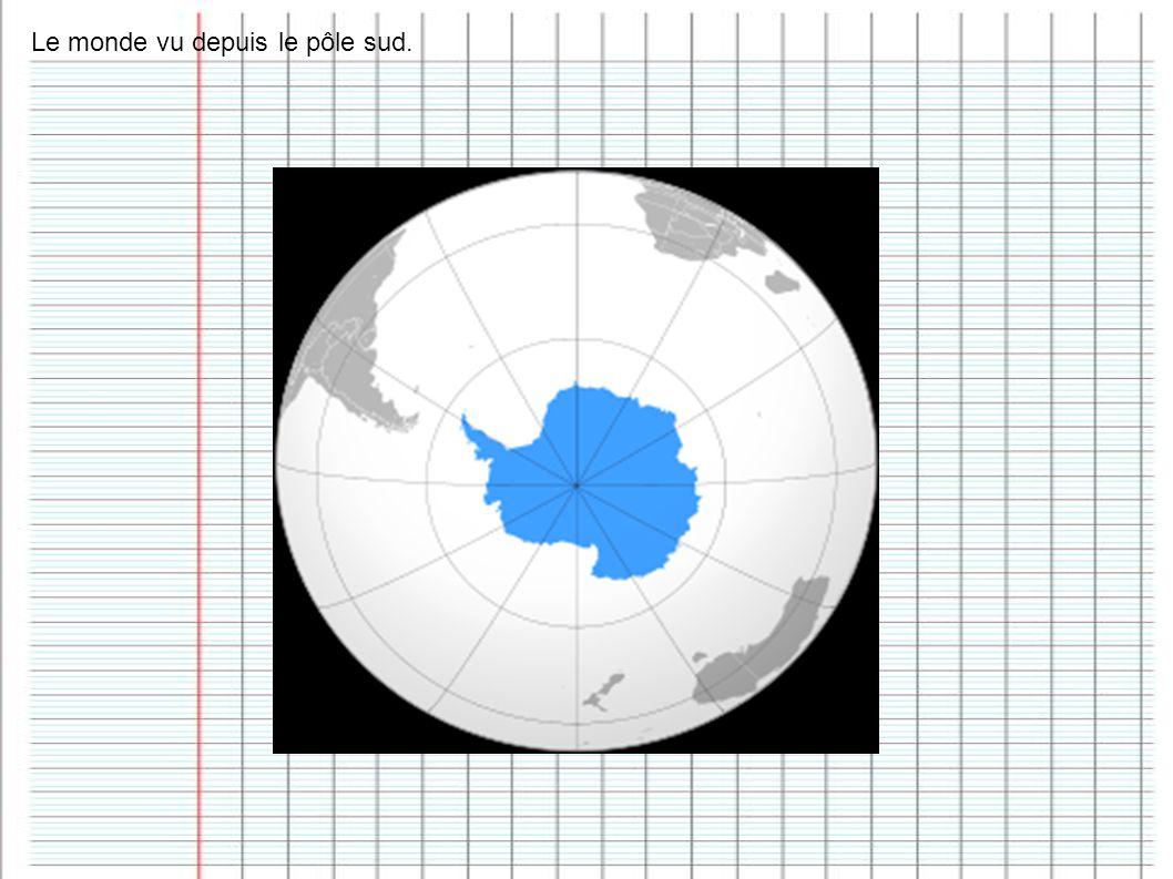 Le monde vu depuis le pôle sud.