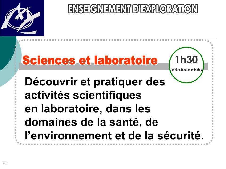 Découvrir et pratiquer des activités scientifiques en laboratoire, dans les domaines de la santé, de l'environnement et de la sécurité. 1h30 hebdomada