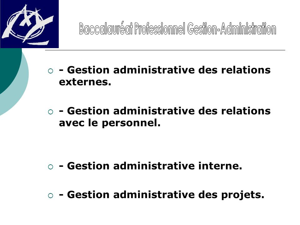  - Gestion administrative des relations externes.