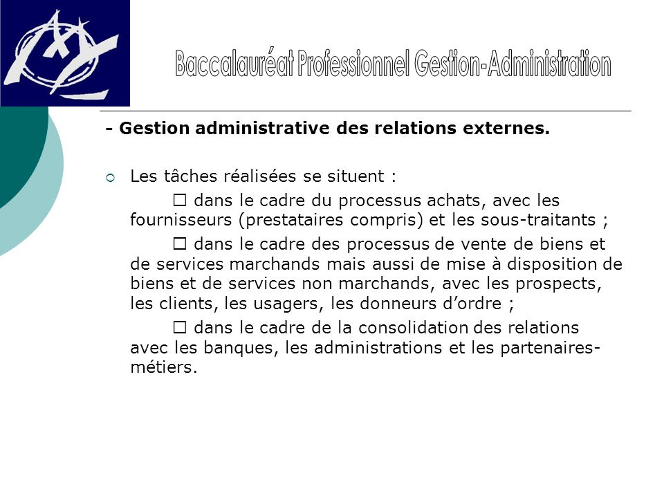 - Gestion administrative des relations externes.