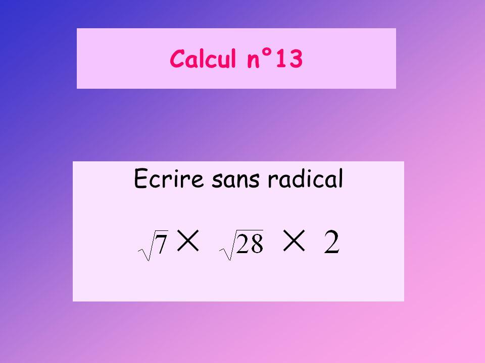 Calcul n°13 Ecrire sans radical