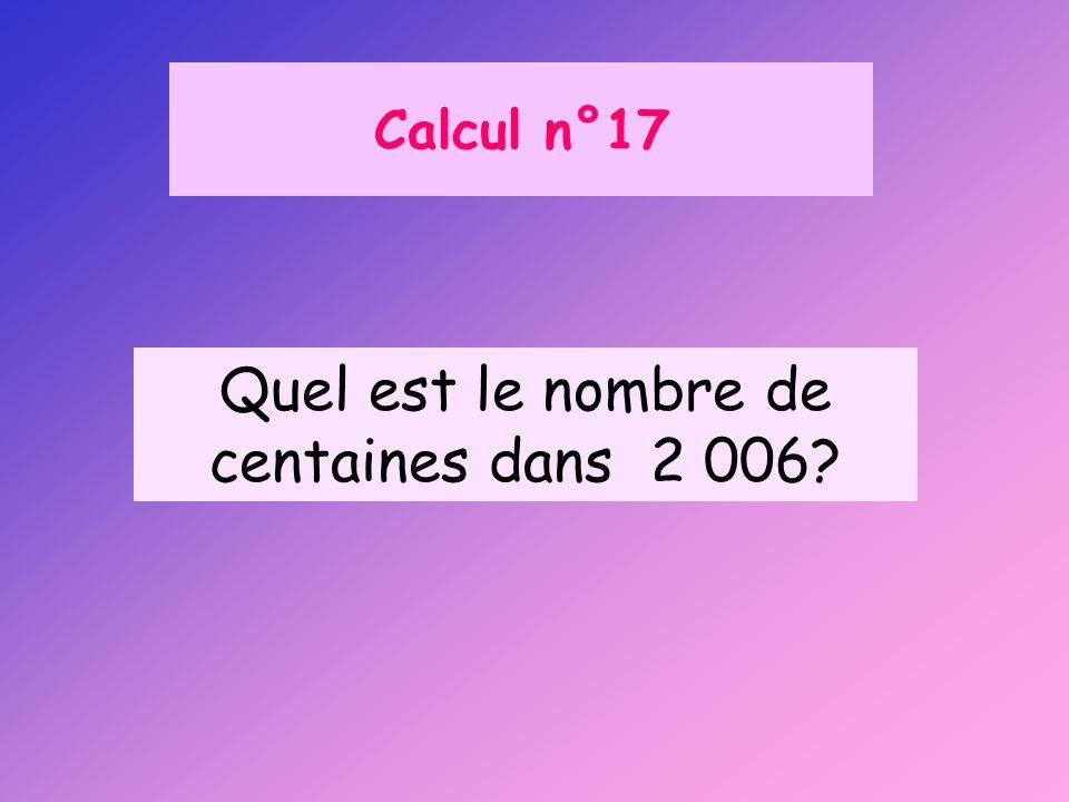 Calcul n°17 Quel est le nombre de centaines dans 2 006?