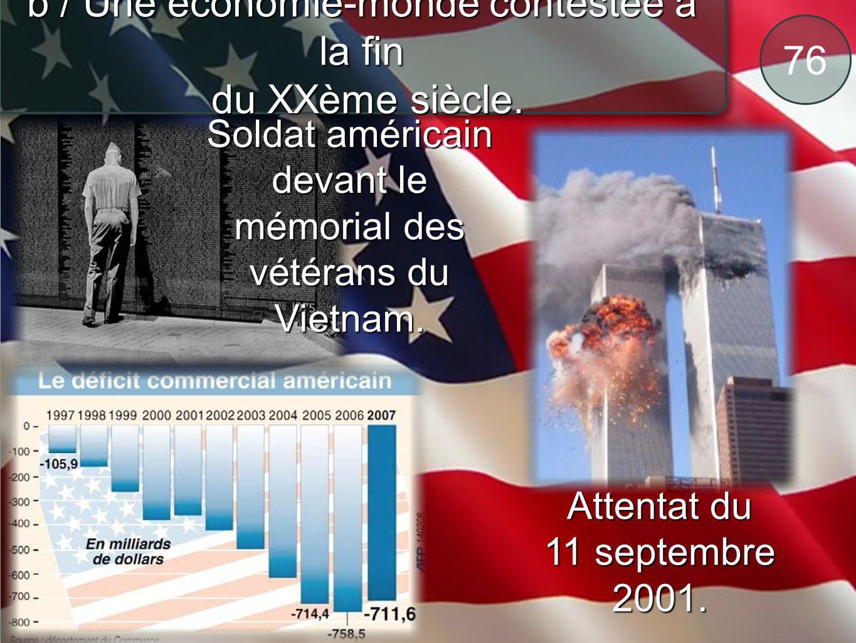 76 b / Une économie-monde contestée à la fin du XXème siècle. du XXème siècle. Soldat américain devant le mémorial des vétérans du Vietnam. Attentat d