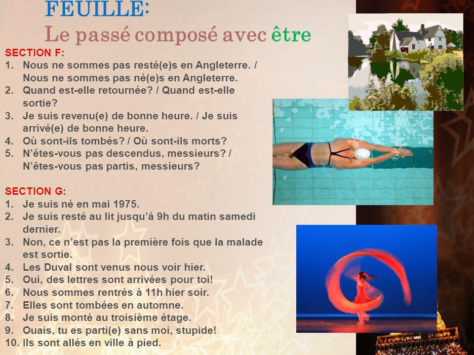 FEUILLE: Le passé composé avec être SECTION D: 1.…did you leave.