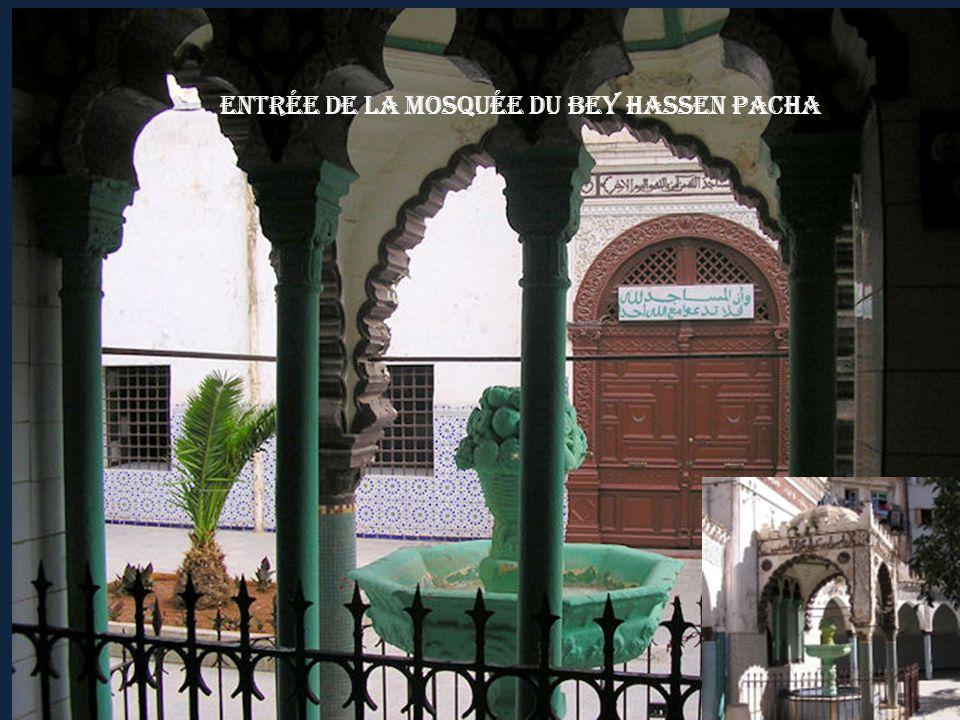 La Mosquée de Hassan Pacha, La Mosquée du Pacha est l'un des plus anciens monuments de la ville d'Oran, elle à été construite en 1797, sous le règne d
