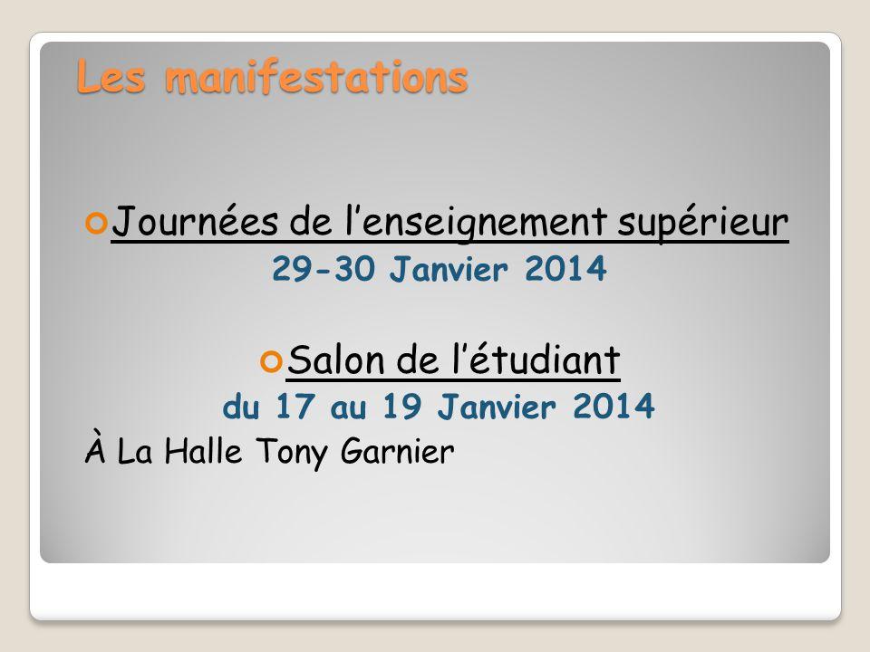 Les manifestations Journées de l'enseignement supérieur 29-30 Janvier 2014 Salon de l'étudiant du 17 au 19 Janvier 2014 À La Halle Tony Garnier