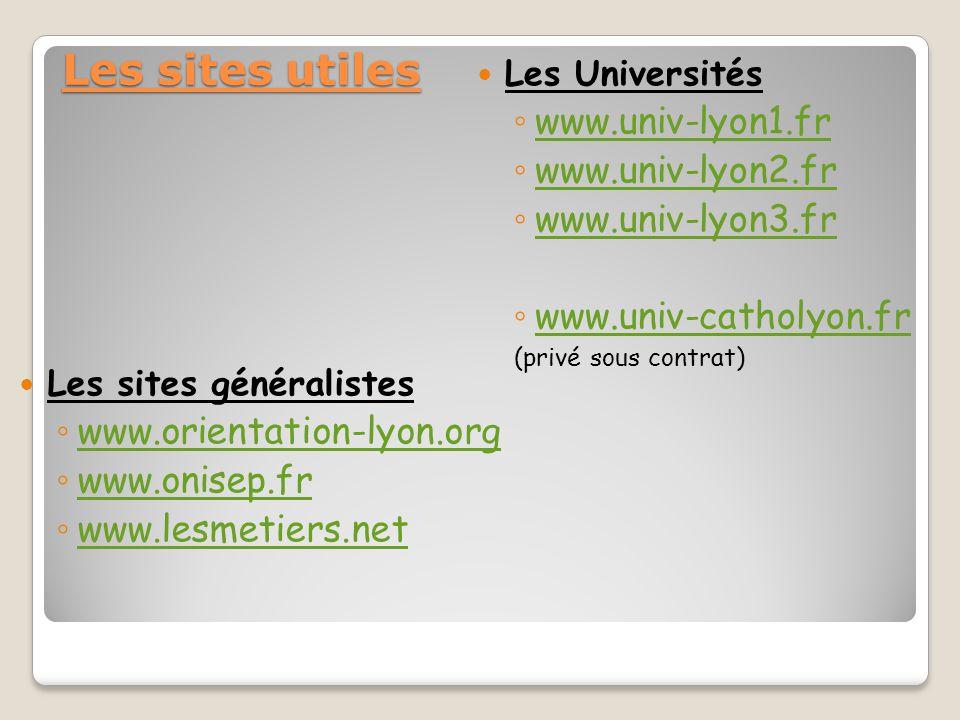 Les sites utiles Les sites généralistes ◦ www.orientation-lyon.org www.orientation-lyon.org ◦ www.onisep.fr www.onisep.fr ◦ www.lesmetiers.net www.les