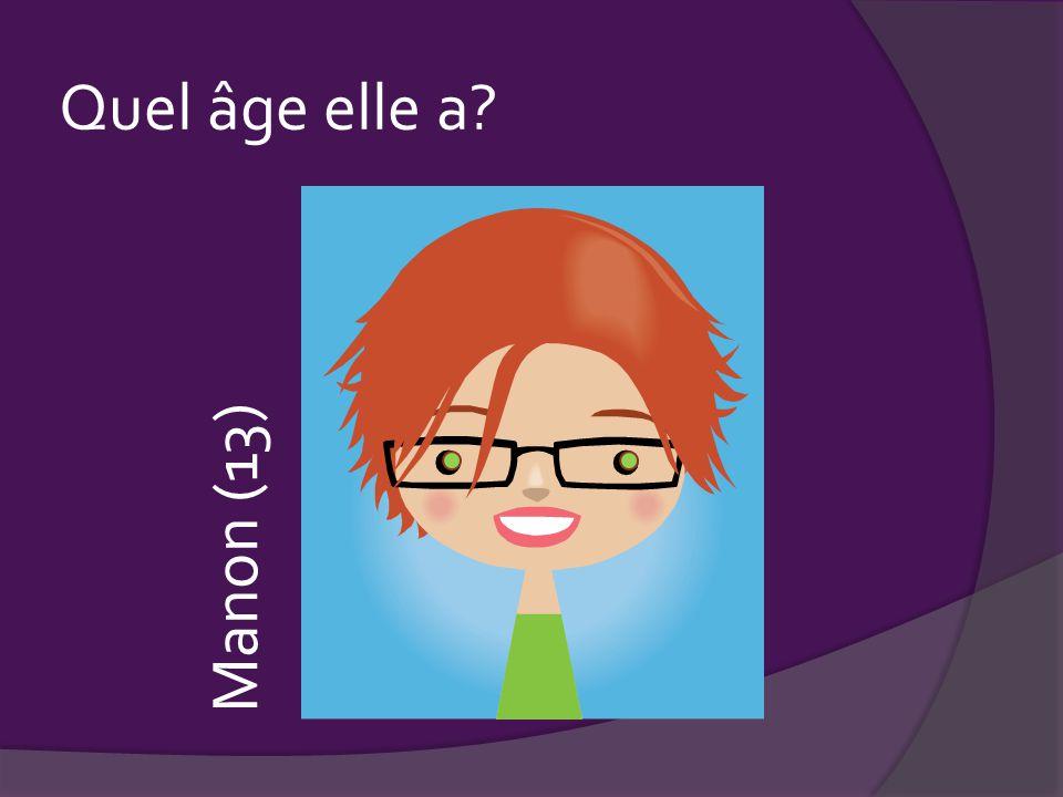 Manon (13) Quel âge elle a?